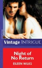 Night Of No Return (Mills & Boon Vintage Intrigue) 電子書 by Eileen Wilks