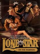 Lonestar 83/warpath ebook by Wesley Ellis