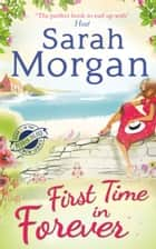 First Time in Forever (Puffin Island trilogy, Book 1) ebook by Sarah Morgan