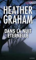 Dans la nuit éternelle ebook by Heather Graham