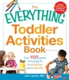 The Everything Toddler Activities Book ebook by Joni Levine