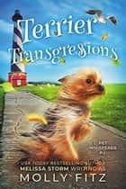 Terrier Transgressions - Pet Whisperer P.I., #2 ebook by Molly Fitz