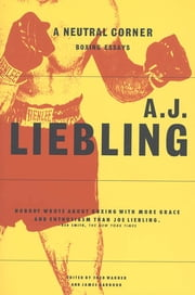A Neutral Corner - Boxing Essays ebook by A. J. Liebling