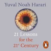 21 Lessons for the 21st Century audiobook by Yuval Noah Harari