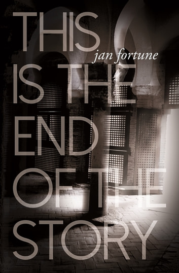 This is the End of the Story ebook by Jan Fortune