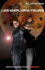 Les Explorateurs (nouvelle) eBook by Alan Spade