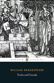 Troilus and Cressida ebook by William Shakespeare,R. A. Foakes,Colin Burrow,Colin Burrow