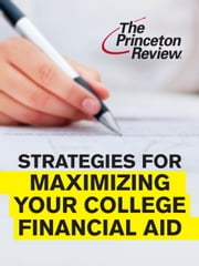 Strategies for Maximizing Your College Financial Aid ebook by Kalman Chany, Princeton Review