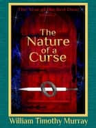 The Nature of a Curse ebook by William Timothy Murray