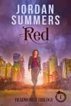 Dead World Bk. 1: Red (Deadworld Trilogy) ebook by Jordan Summers