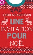 Une invitation à Noël ebook by Caroline Anderson