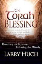 Torah Blessing ebook by Larry Huch