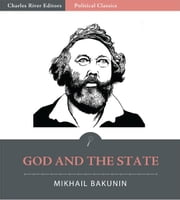 God and the State (Illustrated Edition) ebook by Mikhail Bakunin