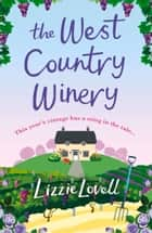 The West Country Winery ebook by Lizzie Lovell