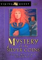 Mystery of the Silver Coins ebook by Lois Walfrid Johnson