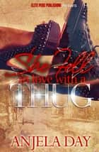 She Fell in Love with aThug 2 ebook by Anjela Day