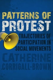 Patterns of Protest - Trajectories of Participation in Social Movements ebook by Catherine Corrigall-Brown