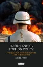 Energy and US Foreign Policy ebook by Ahmed Mahdi