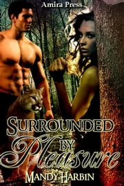 Surrounded by Pleasure - The Woods Family, #2 ebook by Mandy Harbin