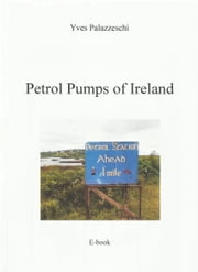 Petrol Pumps of Ireland ebook by Yves Palazzeschi