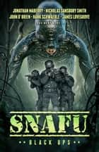 SNAFU: Black Ops ebook by James Lovegrove, Jonathan Maberry, John O'Brien,...