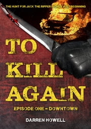 To Kill Again: Episode One ebook by Darren Howell