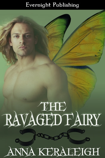 The Ravaged Fairy ebook by Anna Keraleigh