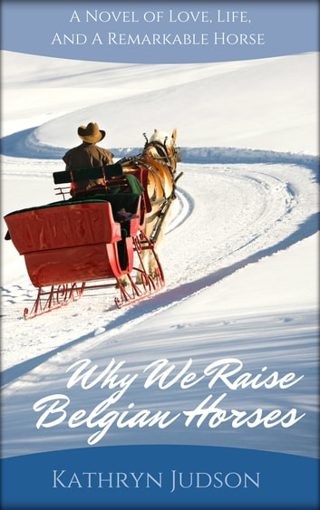 Why We Raise Belgian Horses ebook by Kathryn Judson