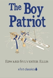 The Boy Patriot ebook by Edward Sylvester Ellis