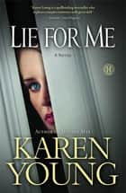 Lie for Me ebook by Karen Young