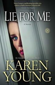 Lie for Me - A Novel ebook by Karen Young