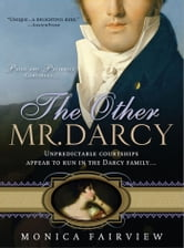 Other Mr. Darcy - Did you know Mr. Darcy had an American cousin? ebook by Monica Fairview