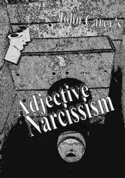 Adjective Narcissism ebook by John Carey