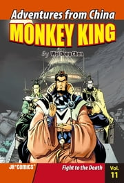 Monkey King Volume 11 - Fight to the Death ebook by Chao Peng, Wei Dong Chen