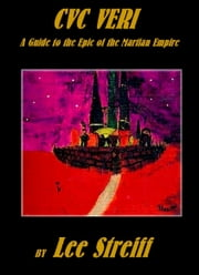 CVC Veri A Guide to the Epic of the Martian Empire ebook by Lee Streiff,Alison Lee Scott