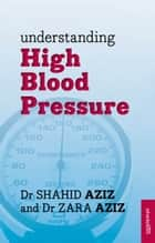 Understanding High Blood Pressure ebook by Shahid Aziz