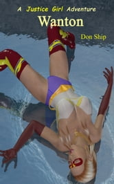 Justice Girl: Wanton ebook by Don Ship