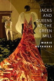 Jacks and Queens at the Green Mill - A Tor.Com Original ebook by Marie Rutkoski