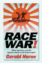 Race War! ebook by Gerald Horne