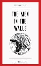 The Men in the Walls ebook by William Tenn