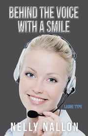 Behind the Voice with a Smile - Large Type ebook by Nelly Nallon