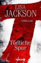 T Tödliche Spur - Thriller eBook by Lisa Jackson, Kristina Lake-Zapp