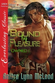 Bound by Pleasure ebook by Anitra Lynn McLeod