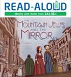 The Mountain Jews and the Mirror ebook by Polona Kosec, Marcela Calderón, Ruchama King Feuerman