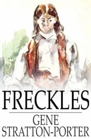 Freckles ebook by Gene Stratton-Porter