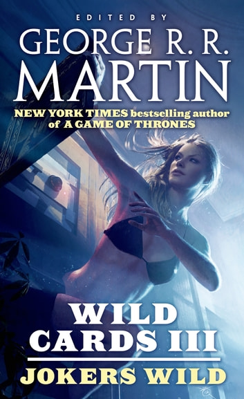 Wild Cards III: Jokers Wild ebook by George R. R. Martin,Wild Cards Trust