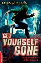 Get Yourself Gone ebook by Oisin Mcgann