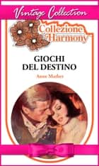 Giochi del destino ebook by Anne Mather