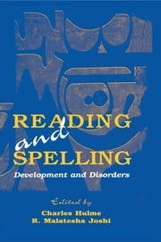 Reading and Spelling - Development and Disorders ebook by