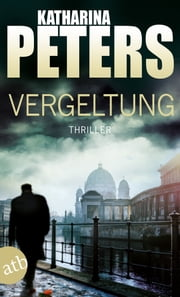 Vergeltung - Thriller eBook by Katharina Peters